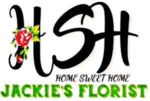 Home Sweet Home Jackie's Florist