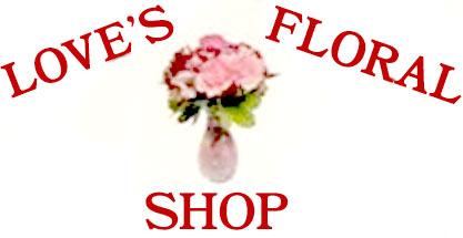 LOVE'S FLORAL SHOP