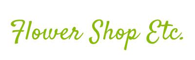 Flower Shop Etc