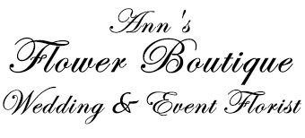 ANN'S FLOWER BOUTIQUE-Wedding & Event Florist