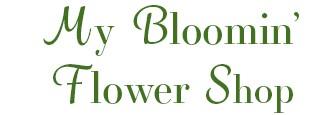 MY BLOOMIN' FLOWER SHOP