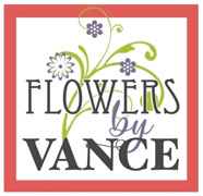 FLOWERS BY VANCE